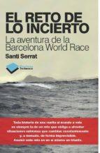 El reto de lo incierto: La aventura de la Barcelona World Race (Testimonio)