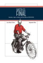 HASTA EL FINAL: ARTICULOS, VIAJES Y CRONICAS DEL REAL MURCIA (2010-2016)