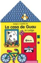 CASITAS. LA CASA DE GUAU