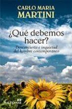¿Qué debemos hacer?: Desconcierto e inquietud del hombre contemporáneo (Pozo de Siquem)