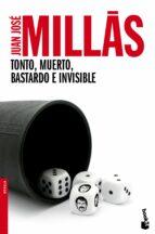Tonto, Muerto, Bastardo E Invisible (Novela y Relatos)