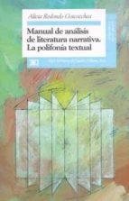 MANUAL DE ANALISIS DE LITERATURA NARRATIVA: LA POLIFONIA TEXTUAL