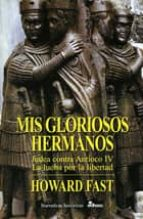 Mis gloriosos hermanos (Narrativas Históricas)
