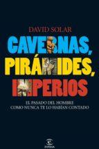 CAVERNAS, PIRÁMIDES, IMPERIOS (EBOOK)