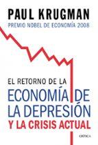 EL RETORNO DE LA ECONOMIA DE LA DEPRESION Y LA CRISIS ACTUAL