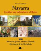 NAVARRA: CASTILLOS QUE DEFENDIERON EL REINO (TOMO V) (NUESTRAS GE NTES, NUESTRA HISTORIA. DICCIONARIO DE MERINDADES)
