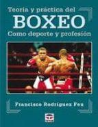 Boxeo: Teoria y practica del boxeo como deporte y profesion
