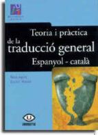 TEORIA I PRACTICA DE LA TRADUCCIO GENERAL ESPANYOL-CATALA