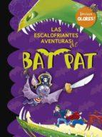 Las escalofriantes aventuras de Bat Pat (incluye pegatinas de olo res)