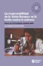 RESPONSABILIDAD DE LA UNION EUROPEA EN LA LUCHA CONTRA LA POBREZA : CLAVES DE LA PRESIDENCIA ESPAÑOLA 2002