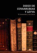 DIEGO DE COVARRUBIAS Y LEYVA (EBOOK)