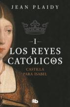Castilla para Isabel. Los Reyes Católicos I