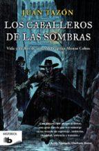 Los Caballeros De Las Sombras (B DE BOLSILLO)