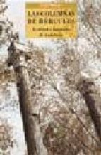 LAS COLUMNAS DE HERCULES: REALIDAD O INVENCION DE ANDALUCIA