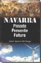 NAVARRA PASADO PRESENTE FUTURO