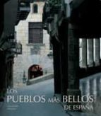 LOS PUEBLOS MAS BELLOS DE ESPAÑA (ED. BILINGÜE CASTELLANO-INGLES)