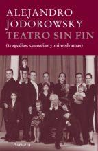 TEATRO SIN FIN (TRAGEDIAS, COMEDIAS, MIMODRAMAS) (INCLUYE DVD)