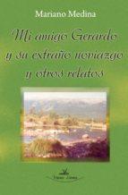 MI AMIGO GERARDO Y SU EXTRAÑO NOVIAZGO Y OTROS RELATOS (EBOOK)