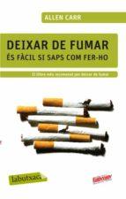 DEIXAR DE FUMAR ÉS FÀCIL SI SAPS COM FER-HO (EBOOK)
