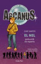 El Nel parla amb els esperits: Dotze escollits per salvar el món (ARCANUS)