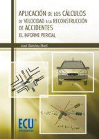 APLICACION DE LOS CALCULOS DE VELOCIDAD A LA RECONSTRUCCION DE AC CIDENTES