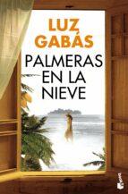Palmeras En La Nieve (Colección especial 2016)