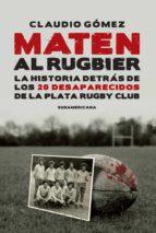 Maten Al Rugbier: La Historia Detrás De Los 20 Desaparecidos De La Plata Rugby Club