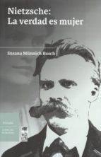 Nietzsche: La Verdad Es Mujer