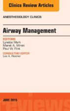 Airway Management, An Issue of Anesthesiology Clinics, (The Clinics: Internal Medicine)