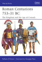 Roman Centurions 753-31 BC (Men-at-Arms)