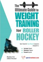 The Ultimate Guide to Weight Training for Roller Hockey (English Edition)
