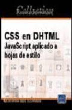 CSS EN DHTML: JAVASCRIPT APLICADO A HOJAS DE ESTILO (RECURSOS INF ORMATICOS)