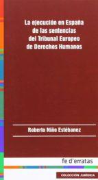 EJECUCION EN ESPAÑA DE LAS SENTENCIAS DEL TRIBUNAL EUROPEO DE DER ECHOS HUMANOS