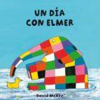 UN DÍA CON ELMER (ELMER. TODO CARTÓN) (EBOOK)
