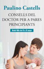 CONSELLS DEL DOCTOR PER A PARES PRINCIPIANTS (EBOOK)