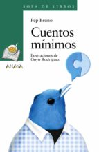 Cuentos mínimos (Literatura Infantil (6-11 Años) - Sopa De Libros)