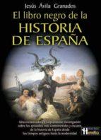 Libro negro de la historia de españa, el: Existe «otra» historia de españa, la que no está en los libros oficiales de historia