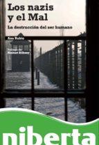Los Nazis Y El Mal. La Destrucción Del Ser Humano (niberta)