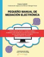 PEQUEÑO MANUAL DE MEDIACIÓN ELECTRÓNICA (EBOOK)
