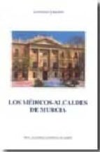 LOS MEDICOS-ALCALDES DE MURCIA