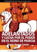 ADELANTADOS Y LUCHA POR EL PODER EN EL REINO DE MURCIA