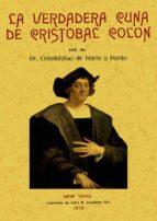 VERDADERA CUNA DE CRISTOBAL COLON (REPROD. FACSIMIL DE LA ED. DE: NEW YORK : IMPRENTA DE JOHN B. JONATHAN, 1912)