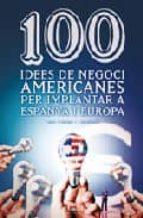 100 IDEES DE NEGOCI AMERICANES PER IMPLANTAR A ESPANYA I A EUROPA