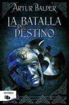 La Batalla Del Destino (B DE BOLSILLO)