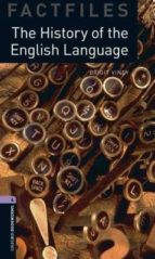 Oxford Bookworms Library: Stage 4: The History of the English Language: 1400 Headwords (Oxford Bookworms ELT)