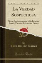 La Verdad Sospechosa: Notas Preliminares de Julio Jimenez Rueda; Portada de Antonio Cortes (Classic Reprint)