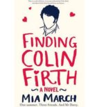 Finding Colin Firth: One Summer. Three Women. And Mr Darcy. (English Edition)