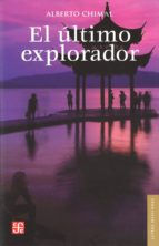 El último explorador. Diez aventuras inéditas (Letras Mexicanas)