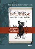 El Pequeño Inquisidor: Crónica De Una Infamia (Claves. Sociedad, Economía, Política)