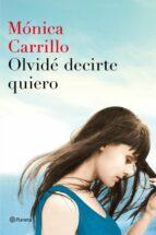 Olvidé Decirte Quiero (Autores Españoles e Iberoamericanos)